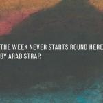 arab strap - week