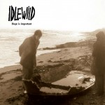 idlewild - hope-is-important