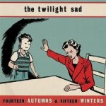 twilight sad - fourteen